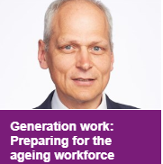 Generation work: Preparing for the ageing workforce